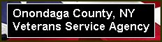 Click for Onondaga County, NY Veterans Service Agency web page
